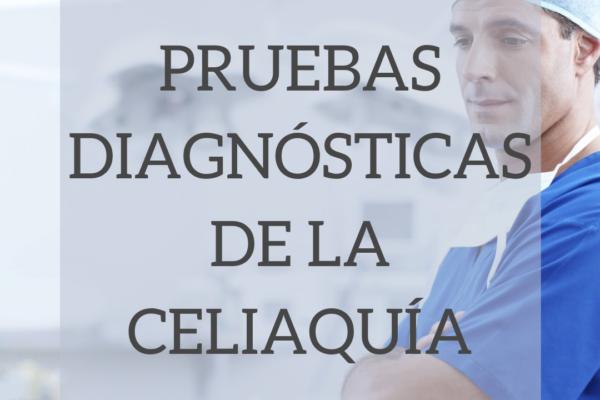 Pruebas diagnósticas de la celiaquía