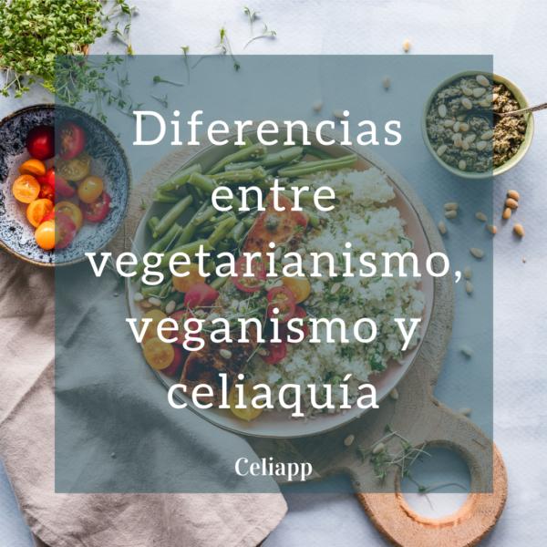 Diferencias entre vegetarianismo, veganismo y celiaquía