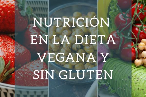 Nutrición en la dieta vegana y sin gluten